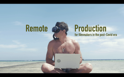 Remote Production for Filmmakers in the post-Covid era